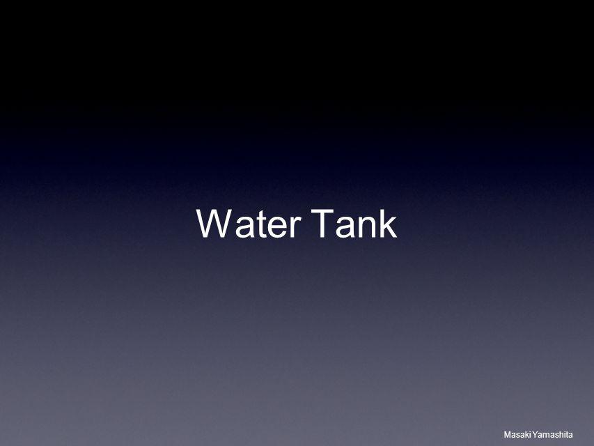 Masaki Yamashita Water Tank