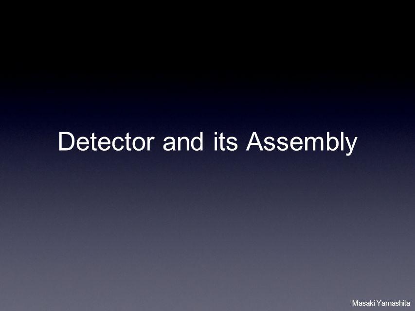 Masaki Yamashita Detector and its Assembly
