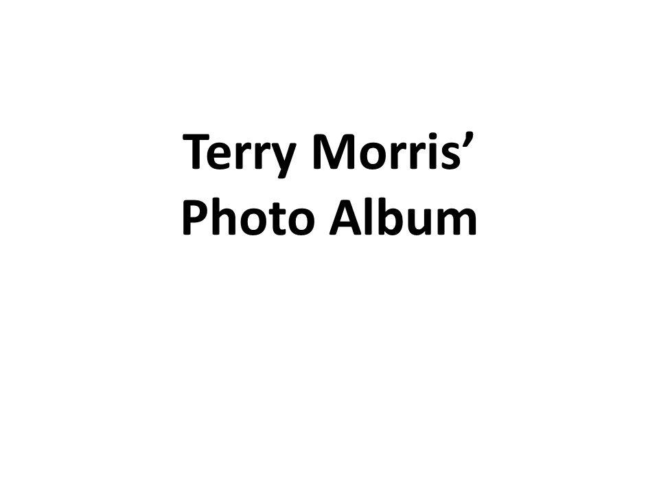 Terry Morris Photo Album