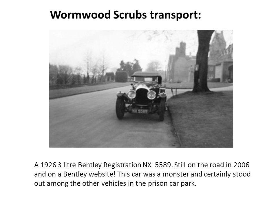 Wormwood Scrubs transport: A 1926 3 litre Bentley Registration NX 5589.