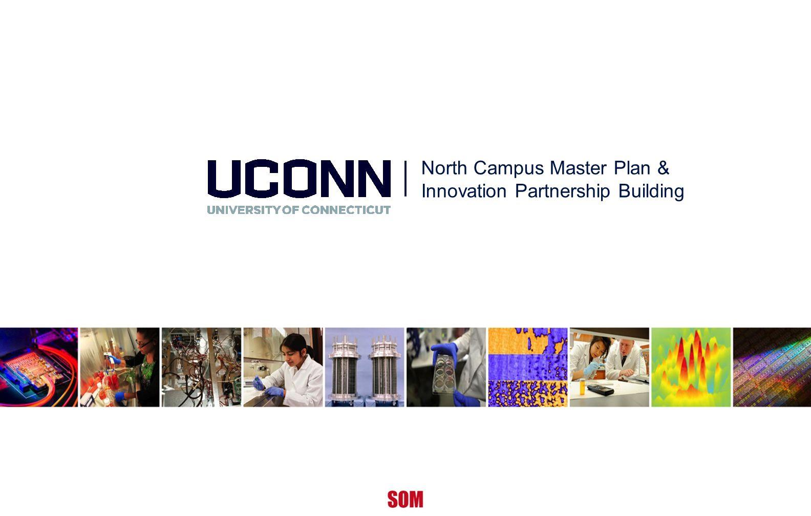 North Campus Master Plan & Innovation Partnership Building SOM North Campus Master Plan & Innovation Partnership Building