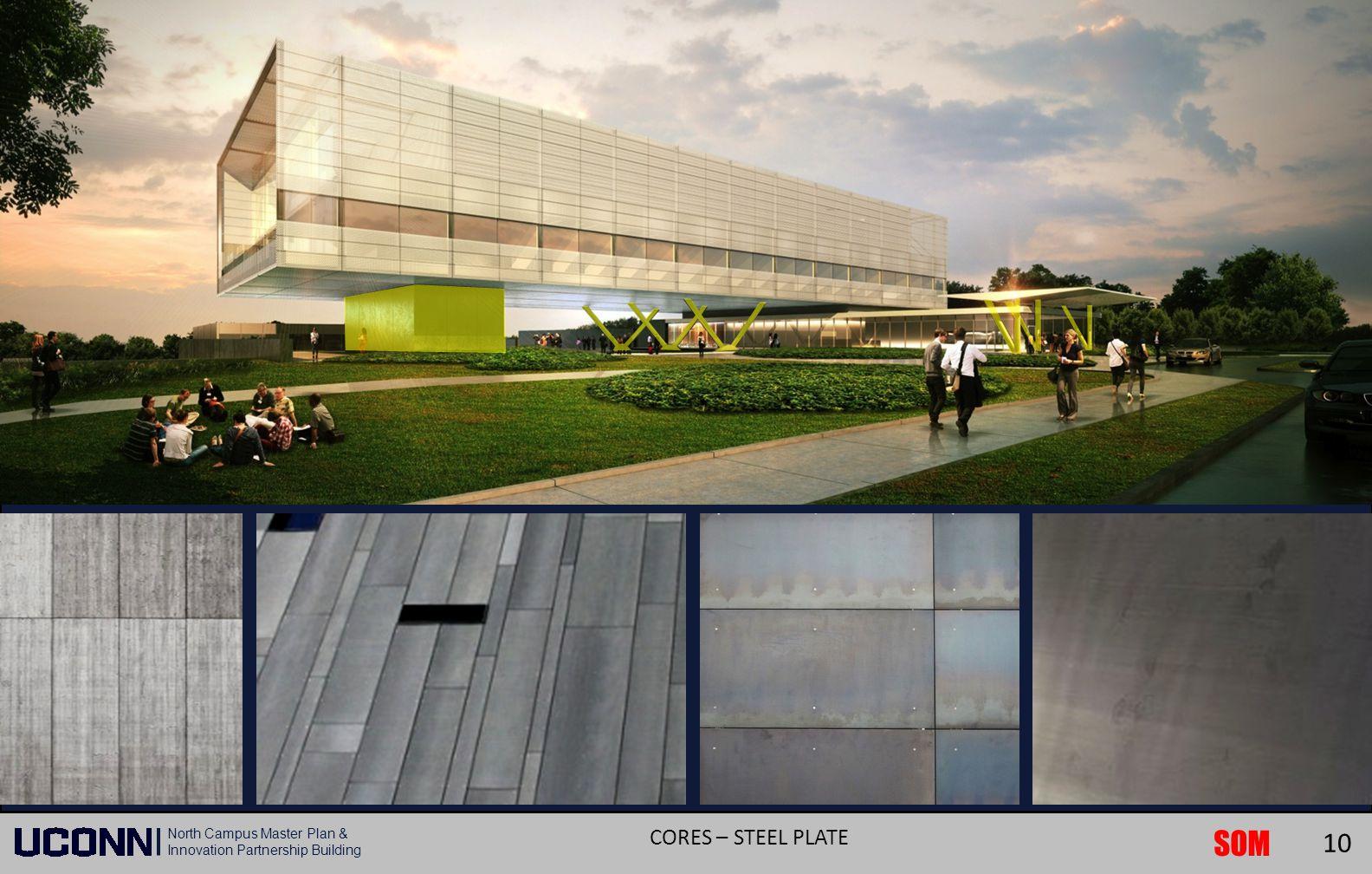 SOM North Campus Master Plan & Innovation Partnership Building CORES – STEEL PLATE 10