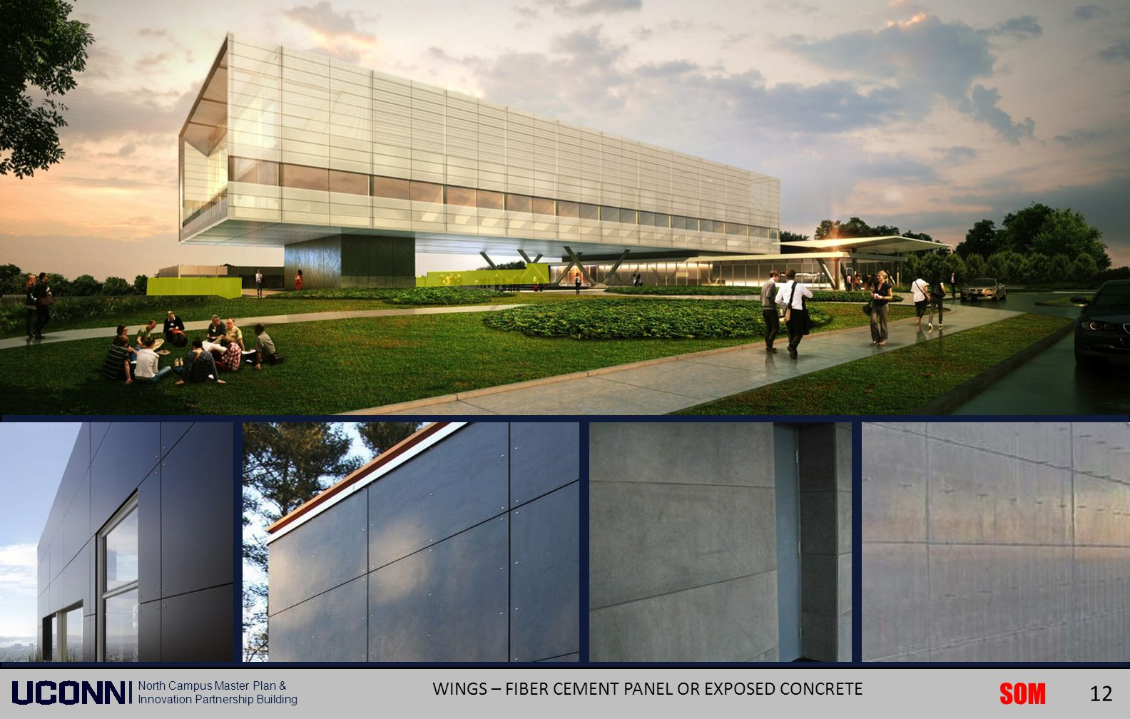 SOM North Campus Master Plan & Innovation Partnership Building WINGS – FIBER CEMENT PANEL OR EXPOSED CONCRETE 12