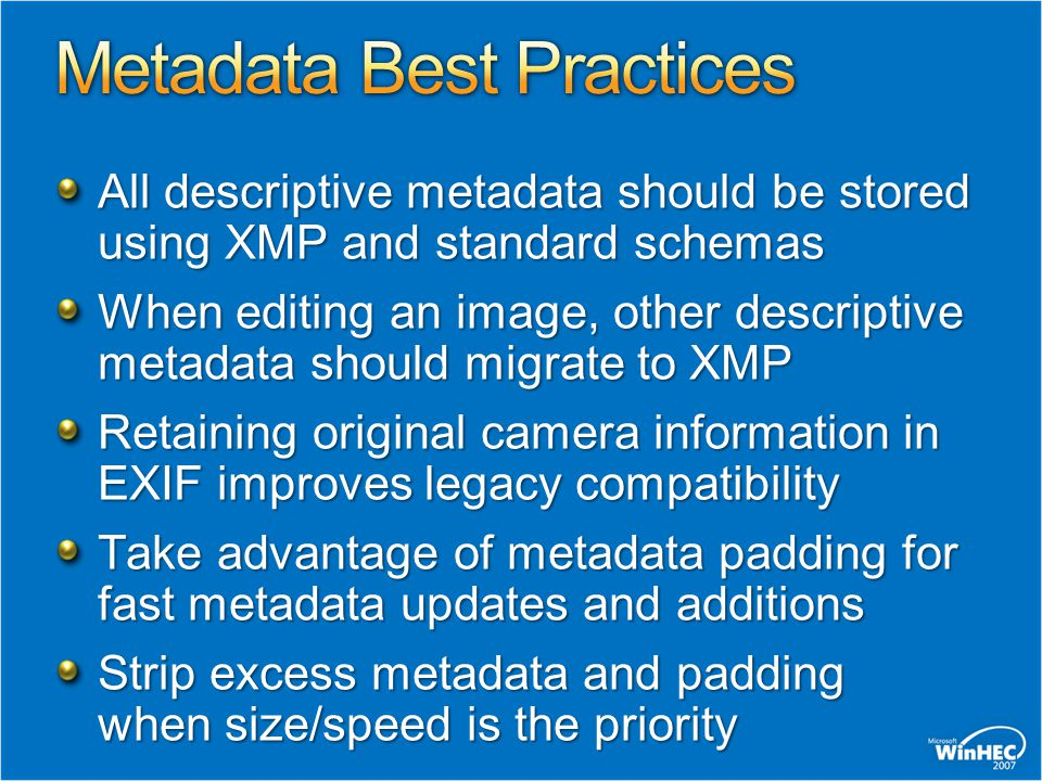 All descriptive metadata should be stored using XMP and standard schemas When editing an image, other descriptive metadata should migrate to XMP Retai