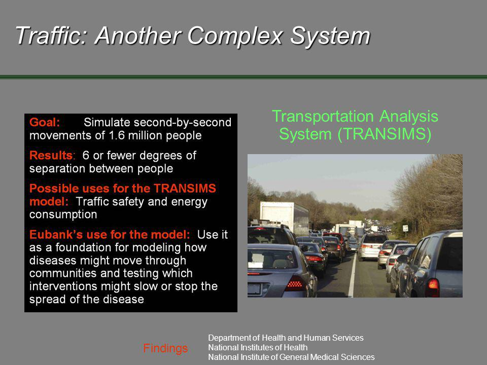 Findings Department of Health and Human Services National Institutes of Health National Institute of General Medical Sciences Traffic: Another Complex