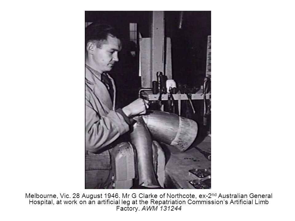 Melbourne, Vic. 28 August 1946. Mr G Clarke of Northcote, ex-2 nd Australian General Hospital, at work on an artificial leg at the Repatriation Commis