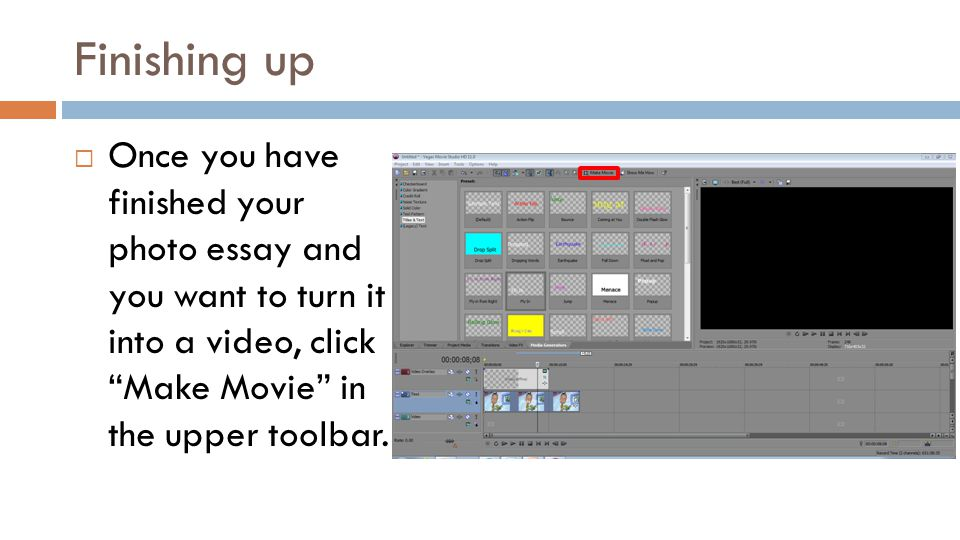 Finishing up Once you have finished your photo essay and you want to turn it into a video, click Make Movie in the upper toolbar.