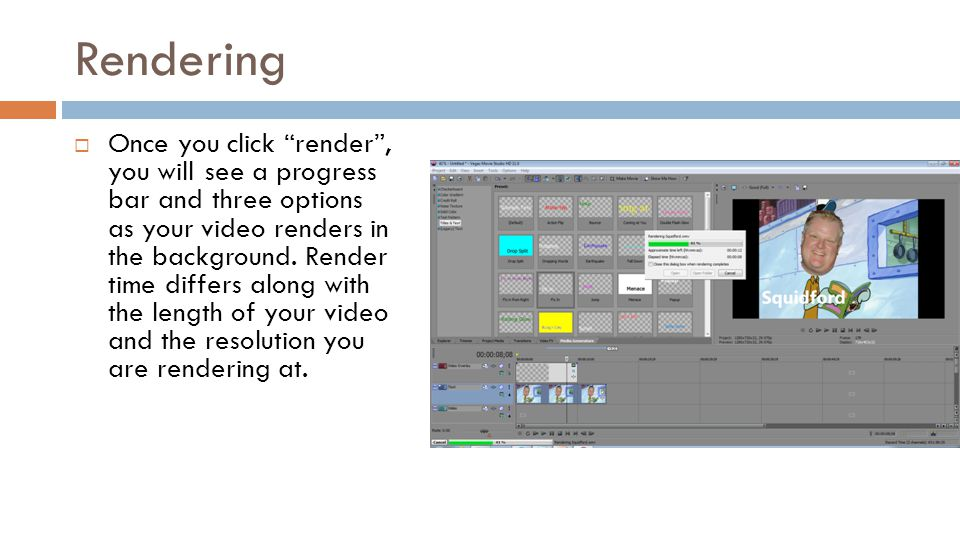 Rendering Once you click render, you will see a progress bar and three options as your video renders in the background. Render time differs along with