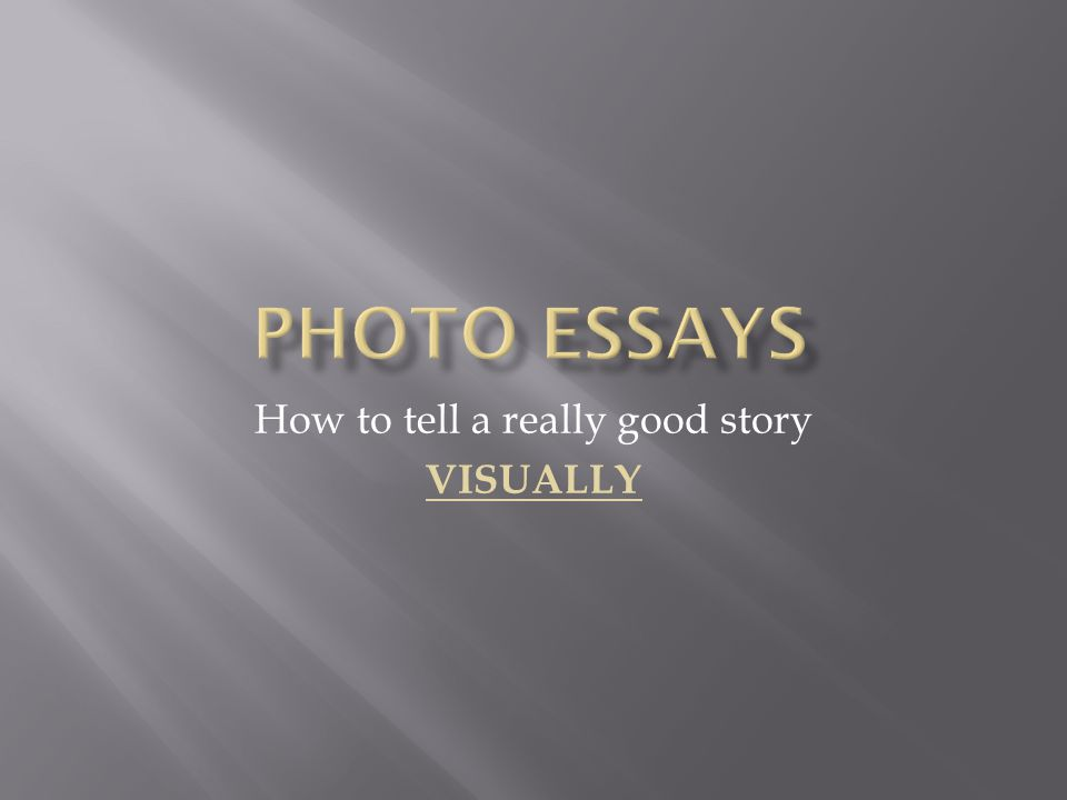 How to tell a really good story VISUALLY