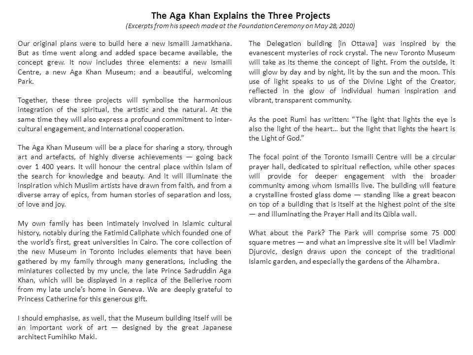 The Aga Khan Explains the Three Projects (Excerpts from his speech made at the Foundation Ceremony on May 28, 2010) Our original plans were to build h