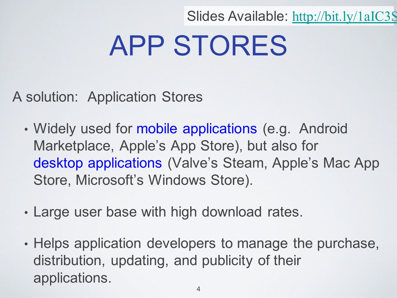 APP STORES A solution: Application Stores Widely used for mobile applications (e.g.