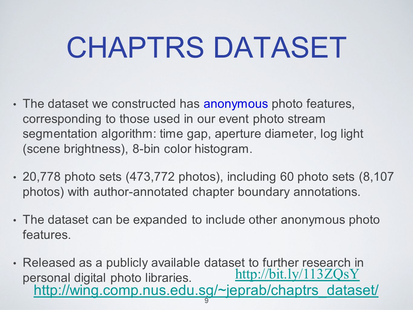 CHAPTRS DATASET The dataset we constructed has anonymous photo features, corresponding to those used in our event photo stream segmentation algorithm: time gap, aperture diameter, log light (scene brightness), 8-bin color histogram.