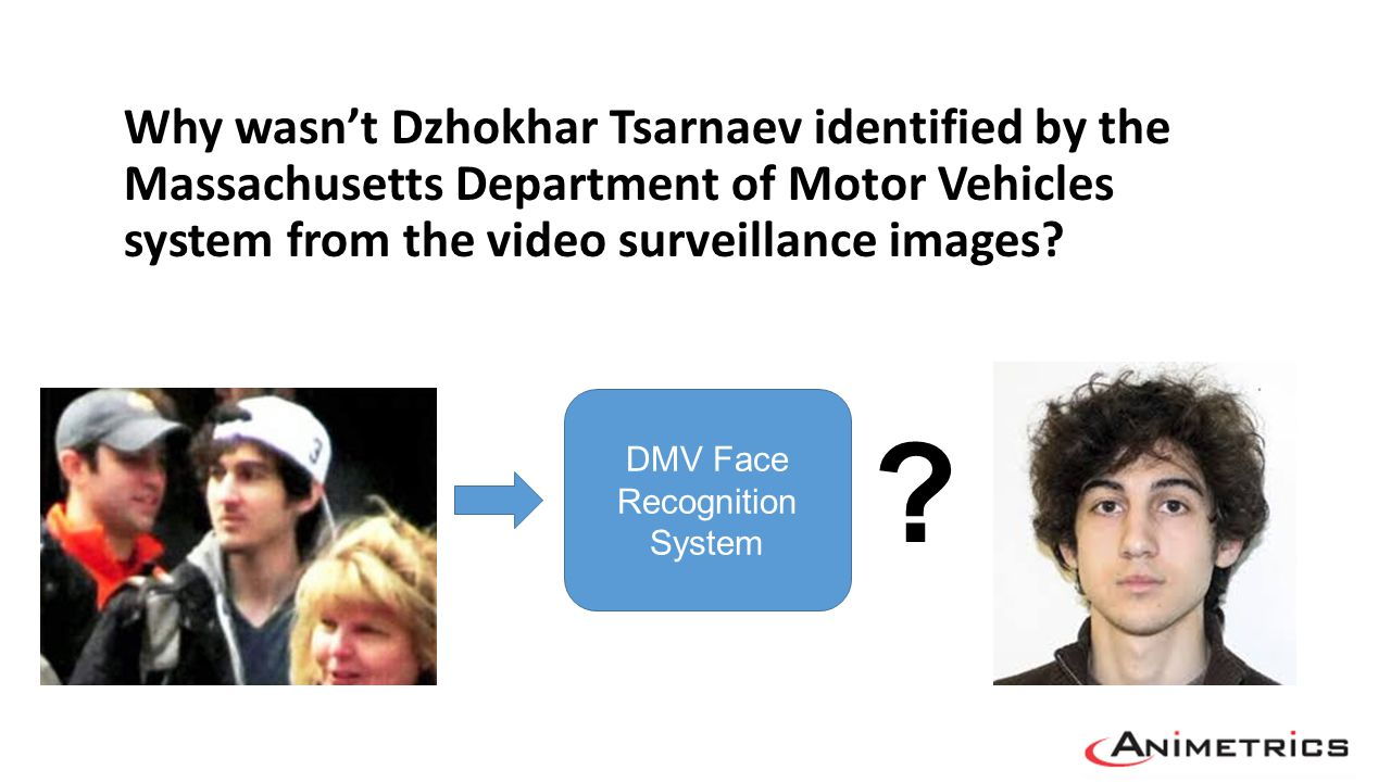 Why wasnt Dzhokhar Tsarnaev identified by the Massachusetts Department of Motor Vehicles system from the video surveillance images? DMV Face Recogniti