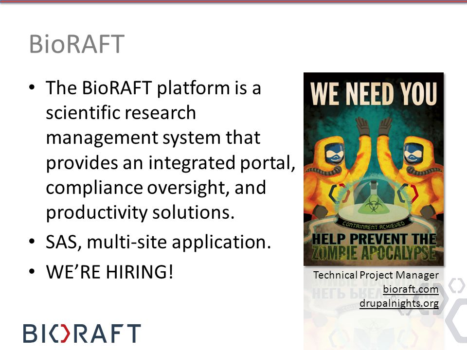 BioRAFT The BioRAFT platform is a scientific research management system that provides an integrated portal, compliance oversight, and productivity sol