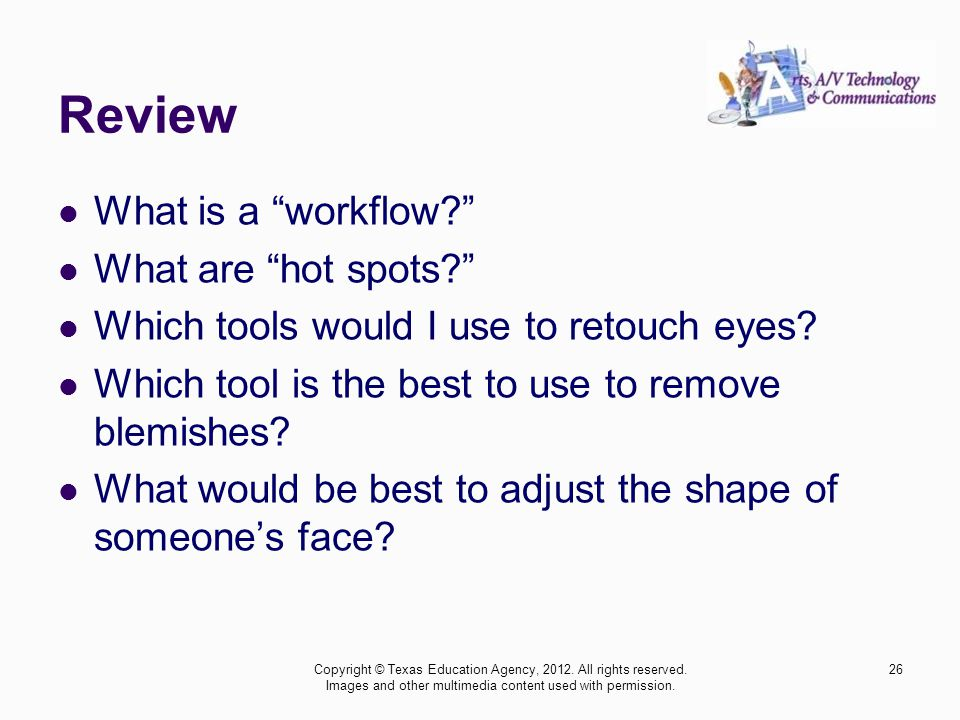 Review What is a workflow. What are hot spots. Which tools would I use to retouch eyes.