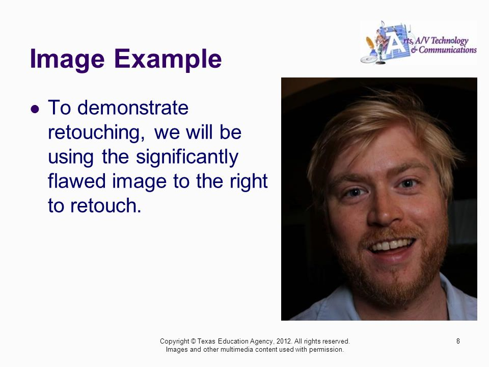 Image Example To demonstrate retouching, we will be using the significantly flawed image to the right to retouch.