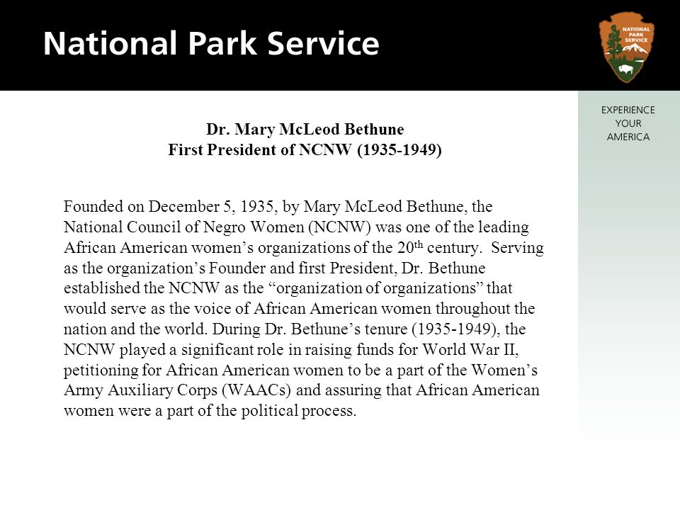 Founded on December 5, 1935, by Mary McLeod Bethune, the National Council of Negro Women (NCNW) was one of the leading African American womens organiz