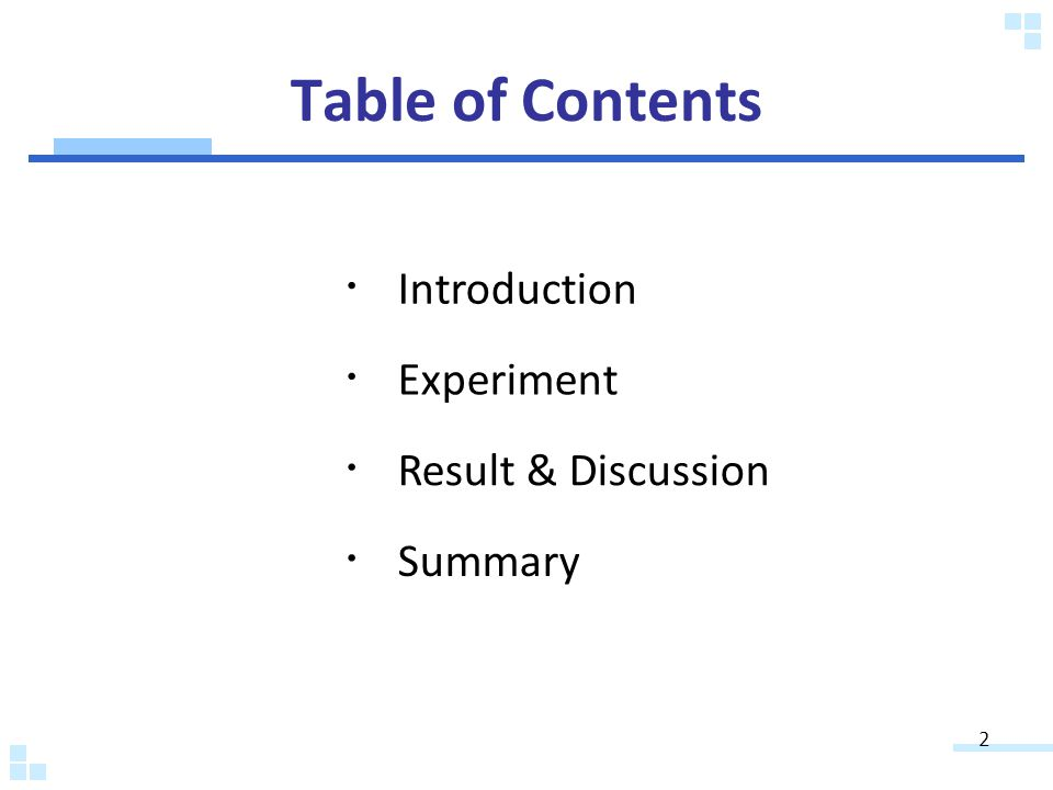 Introduction Experiment Result & Discussion 2 Summary Table of Contents