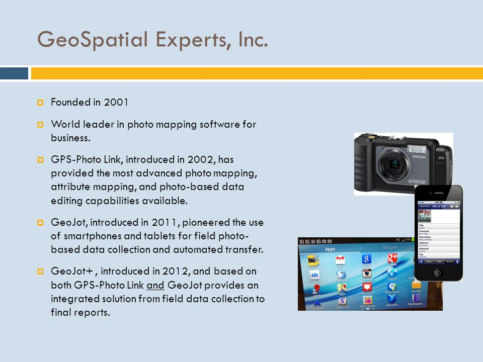 GeoSpatial Experts, Inc.Founded in 2001 World leader in photo mapping software for business.