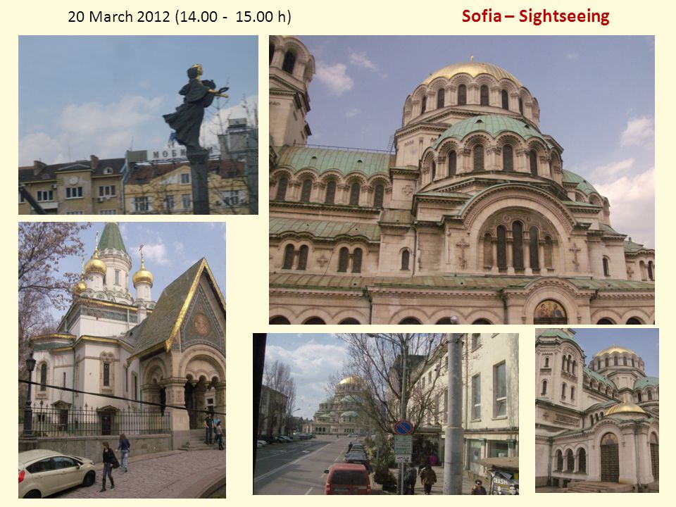 20 March 2012 (14.00 - 15.00 h) Sofia – Sightseeing