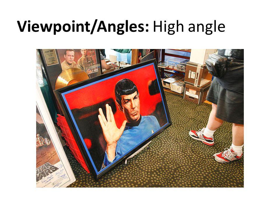 Viewpoint/Angles: High angle