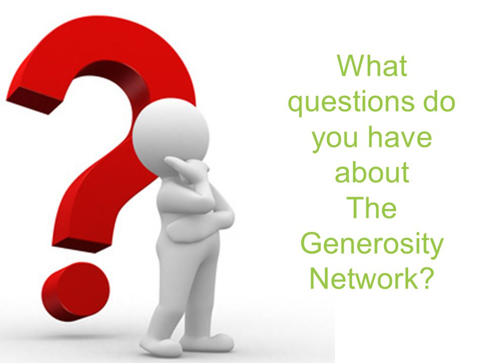 What questions do you have about The Generosity Network