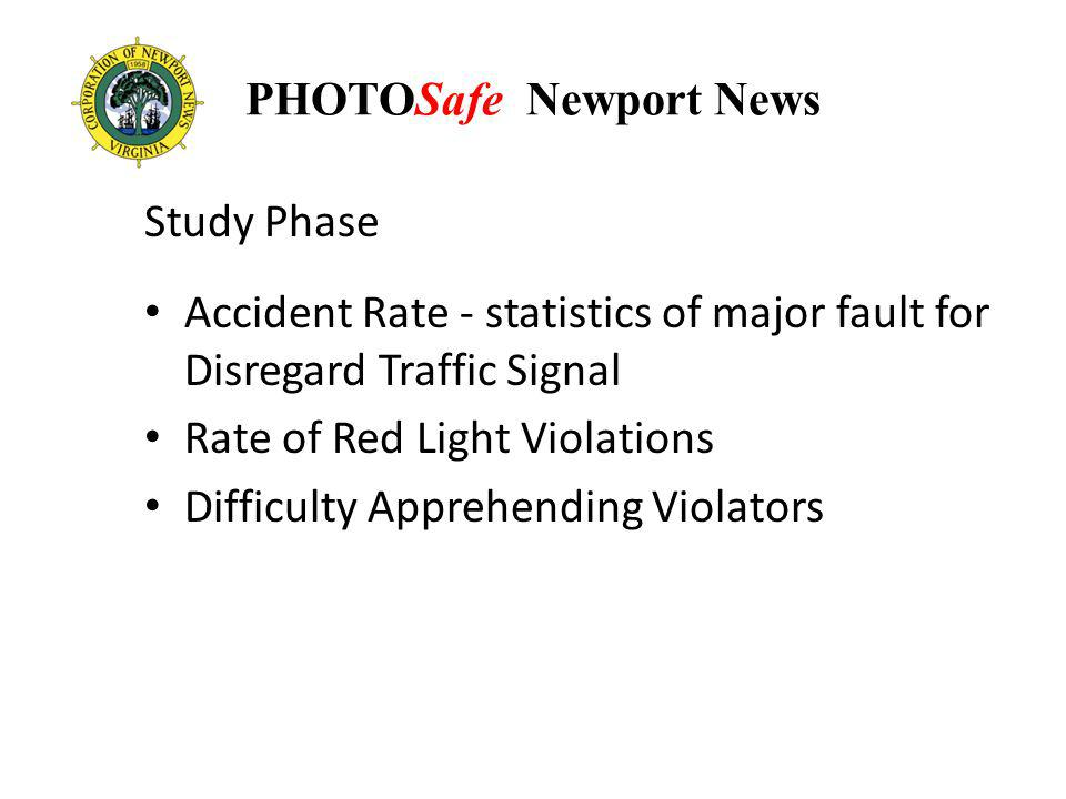 PHOTOSafe Newport News Study Phase Accident Rate - statistics of major fault for Disregard Traffic Signal Rate of Red Light Violations Difficulty Appr