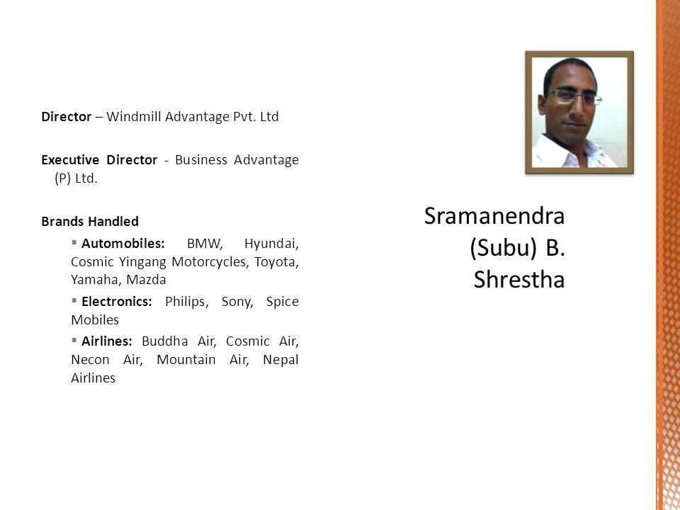 Director – Windmill Advantage Pvt.Ltd Executive Director - Business Advantage (P) Ltd.