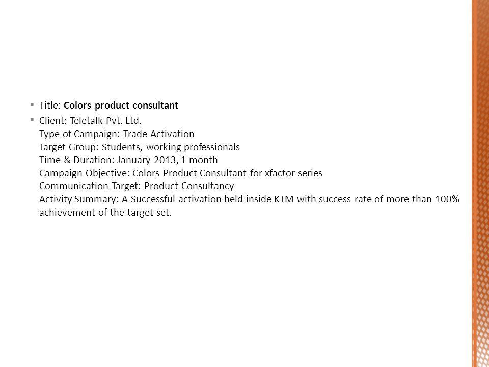 Title: Colors product consultant Client: Teletalk Pvt.