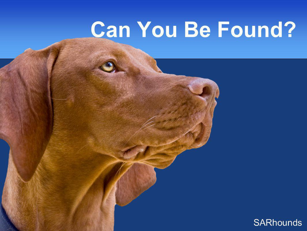 Can You Be Found? SARhounds