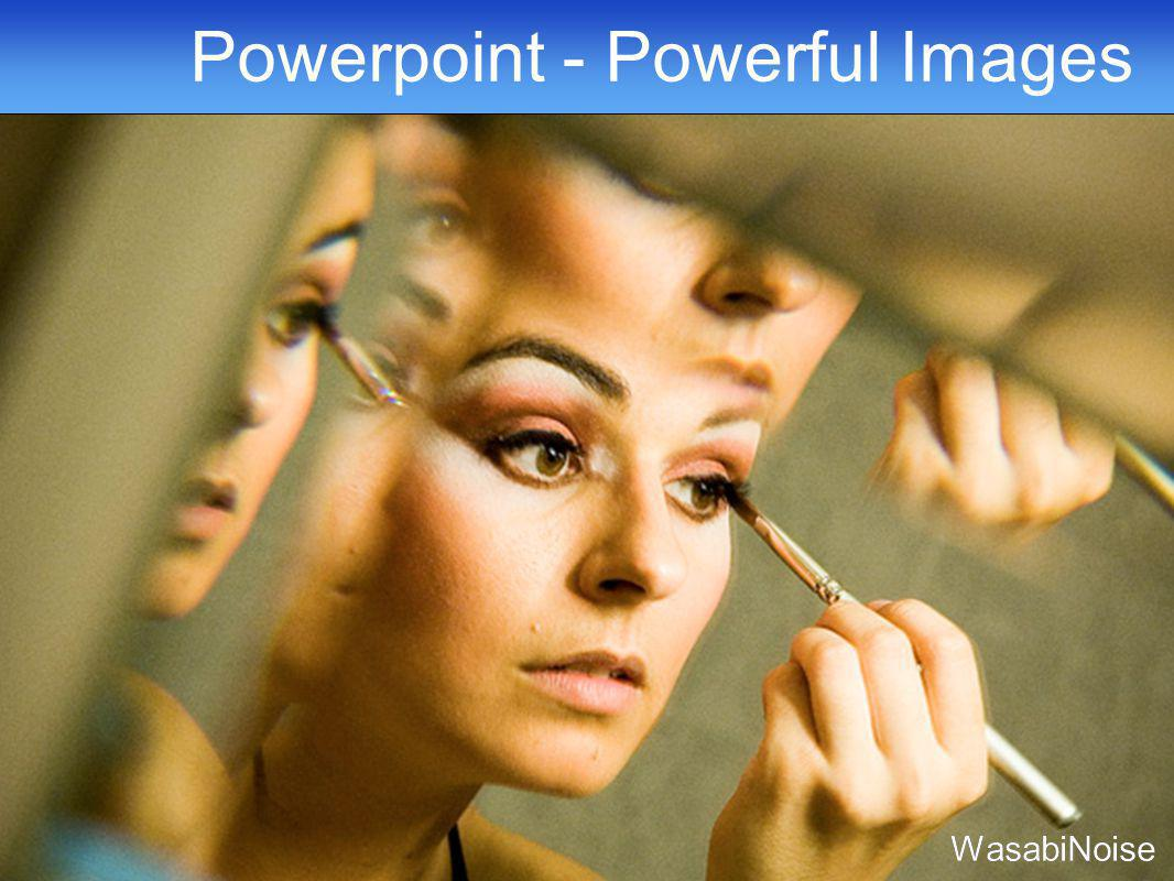 Powerpoint - Powerful Images WasabiNoise
