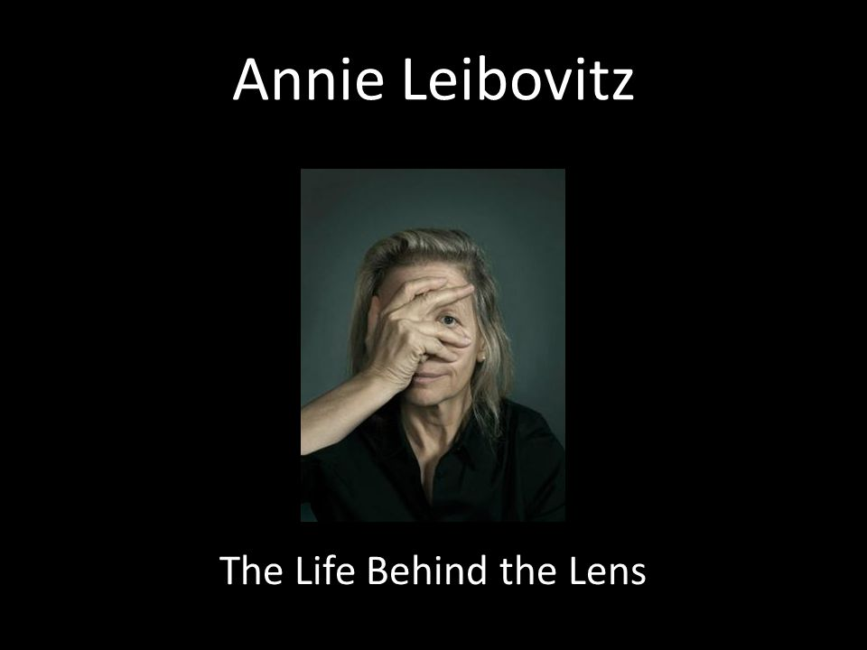 Annie Leibovitz The Life Behind the Lens