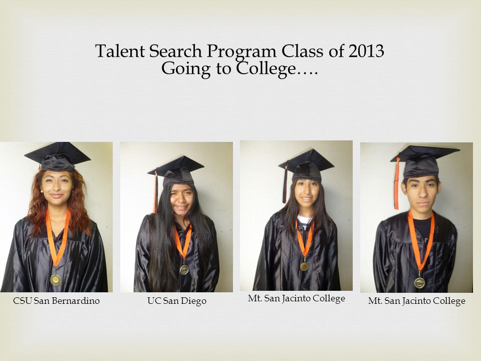 Talent Search Program Class of 2013 Going to College….