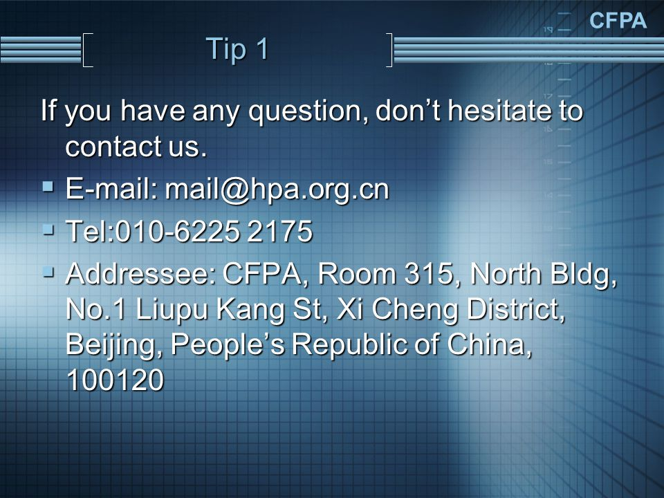 CFPA Tip 1 If you have any question, dont hesitate to contact us.
