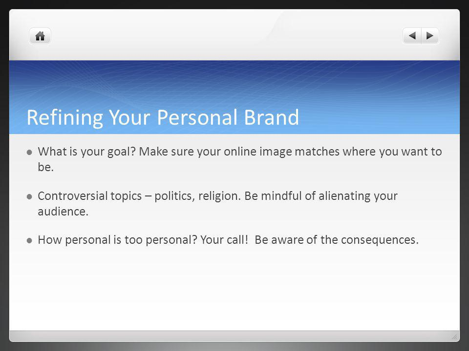 Refining Your Personal Brand What is your goal.