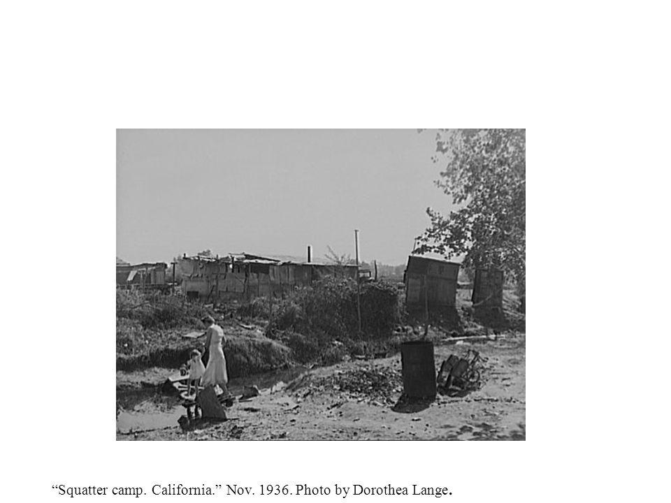 Squatter camp. California. Nov. 1936. Photo by Dorothea Lange.