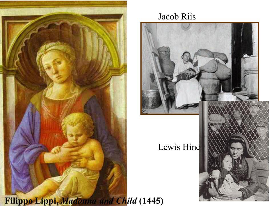 Filippo Lippi, Madonna and Child (1445) Jacob Riis Lewis Hine