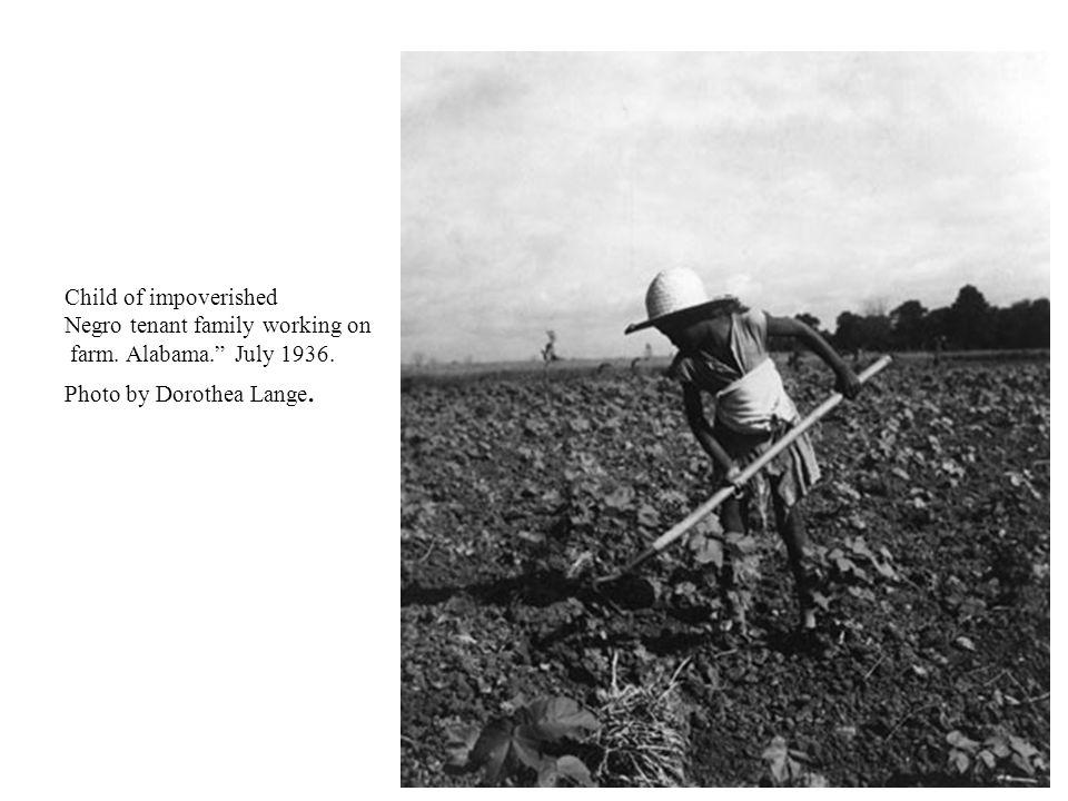 Child of impoverished Negro tenant family working on farm. Alabama. July 1936. Photo by Dorothea Lange.