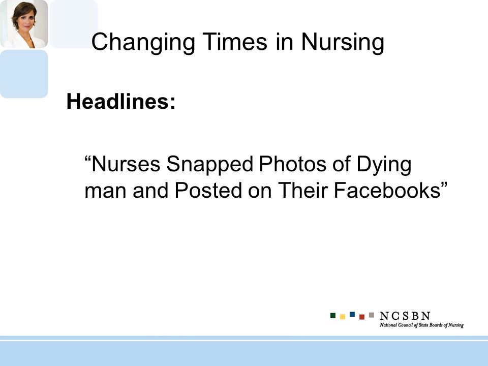 Changing Times in Nursing Headlines: Nurses Snapped Photos of Dying man and Posted on Their Facebooks