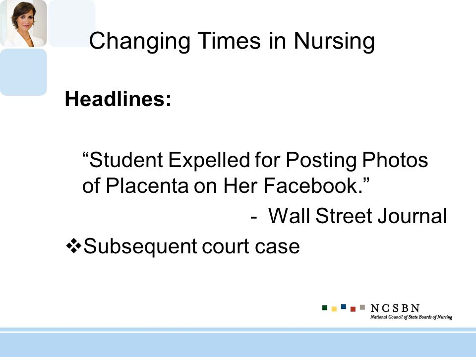 Changing Times in Nursing Headlines: Student Expelled for Posting Photos of Placenta on Her Facebook.