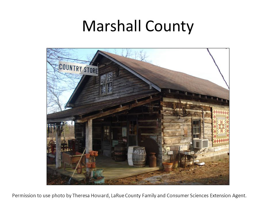 Marshall County Permission to use photo by Theresa Howard, LaRue County Family and Consumer Sciences Extension Agent.