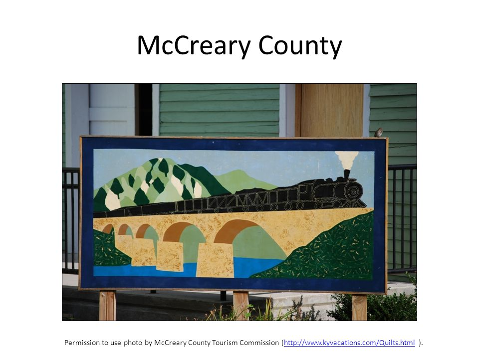 McCreary County Permission to use photo by McCreary County Tourism Commission (http://www.kyvacations.com/Quilts.html ).http://www.kyvacations.com/Qui
