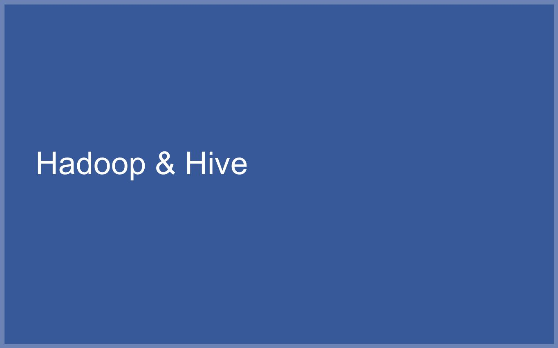 Hadoop & Hive