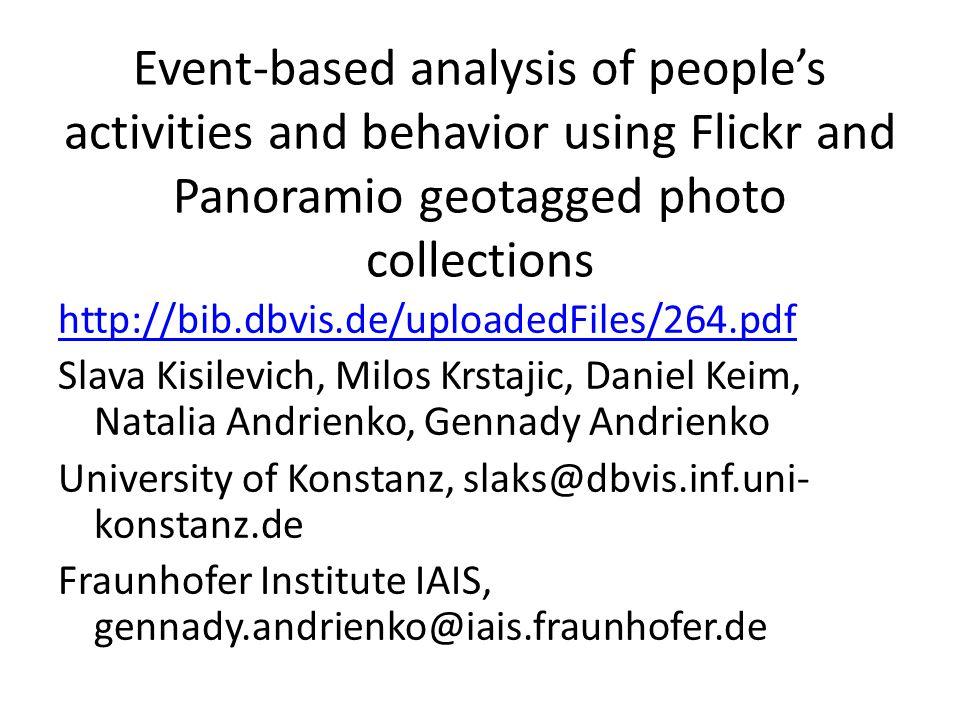 http://bib.dbvis.de/uploadedFiles/264.pdf Slava Kisilevich, Milos Krstajic, Daniel Keim, Natalia Andrienko, Gennady Andrienko University of Konstanz,