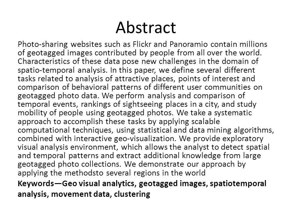 Abstract Photo-sharing websites such as Flickr and Panoramio contain millions of geotagged images contributed by people from all over the world.