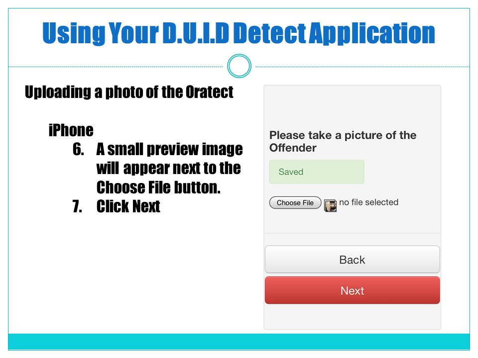 Using Your D.U.I.D Detect Application Uploading a photo of the Oratect iPhone 6.A small preview image will appear next to the Choose File button.