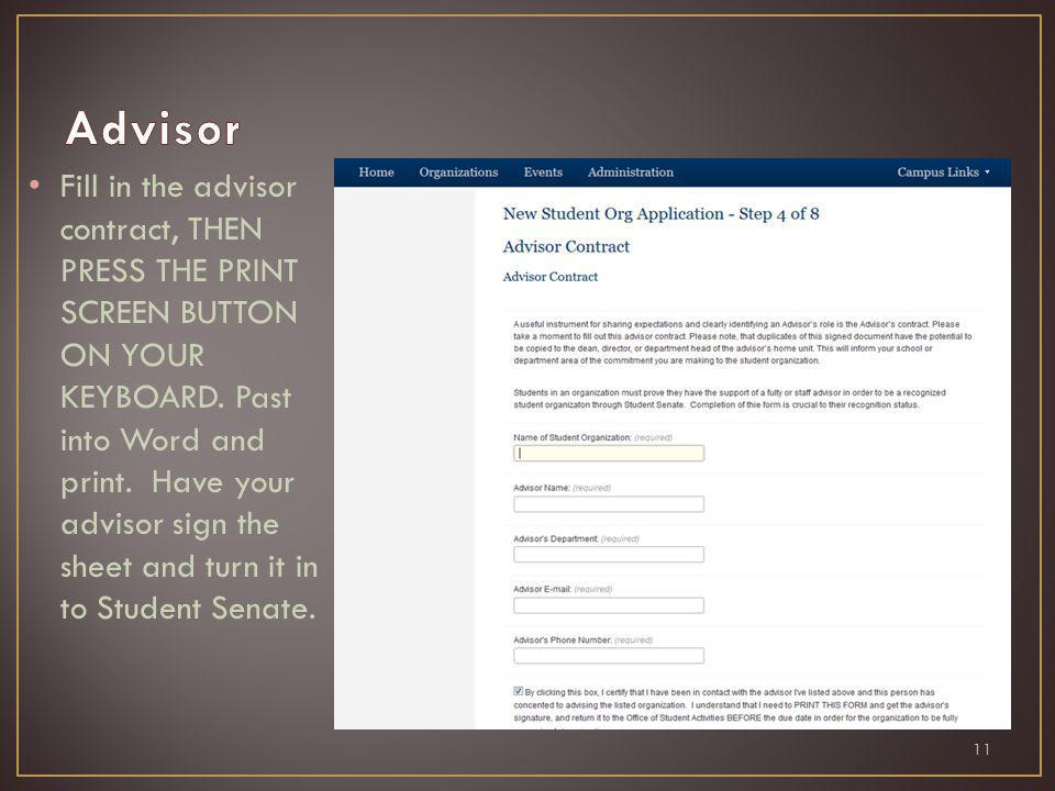Fill in the advisor contract, THEN PRESS THE PRINT SCREEN BUTTON ON YOUR KEYBOARD.