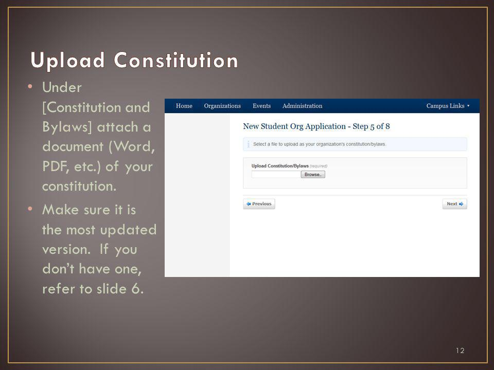 Under [Constitution and Bylaws] attach a document (Word, PDF, etc.) of your constitution.