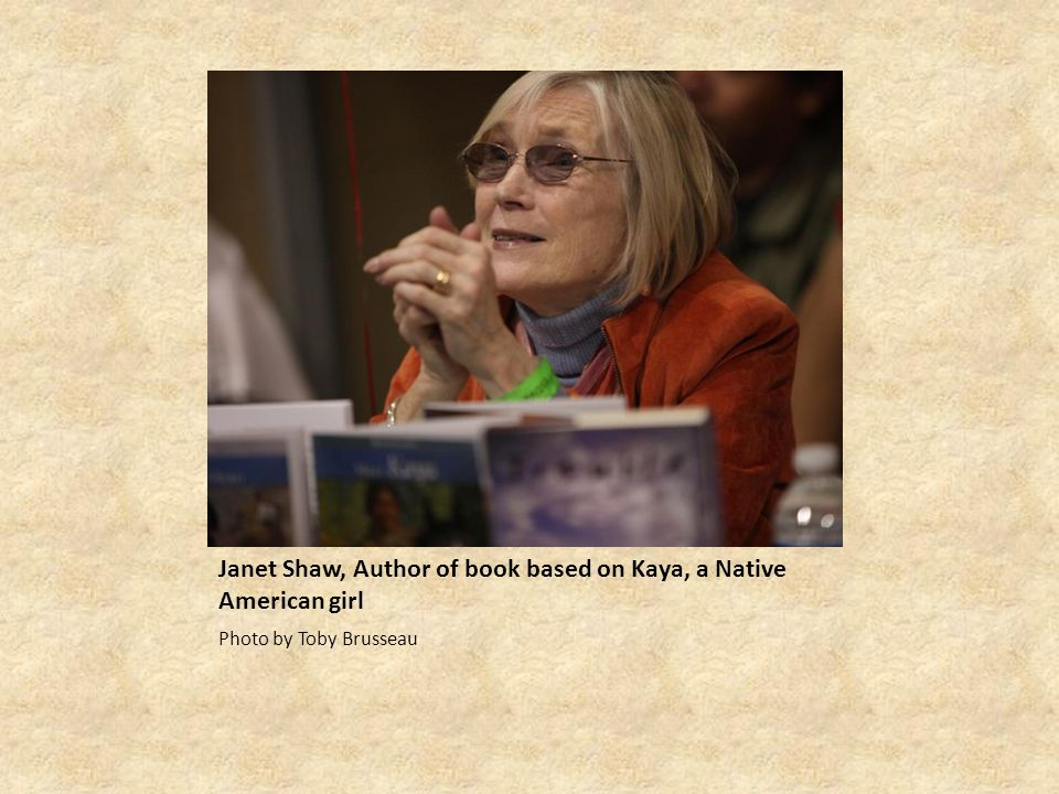 Janet Shaw, Author of book based on Kaya, a Native American girl Photo by Toby Brusseau