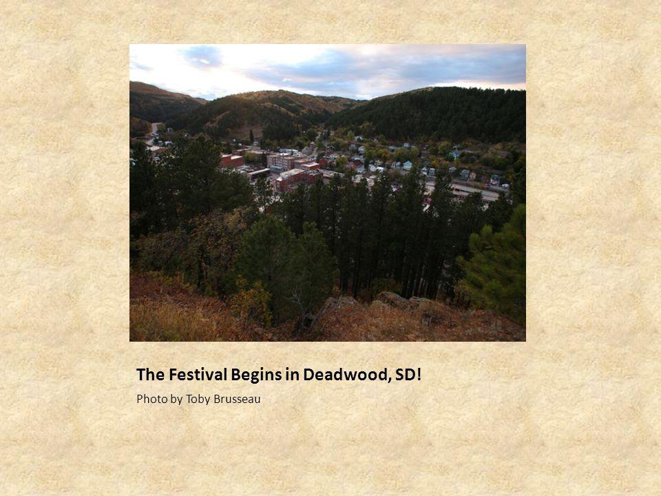 The Festival Begins in Deadwood, SD! Photo by Toby Brusseau
